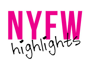 NYFW Highlights