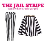 <em>Fab or Drab</em>: Would you wear Jail Stripes? [Poll]