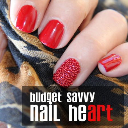 Nail Heart! Three <em>Budget Savvy</em> Ways to Jazz up Your Nails