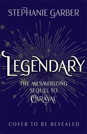 Book Review: Legendary by Stephanie Garber