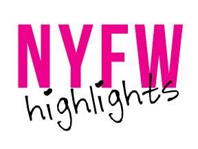 NYFW Highlights