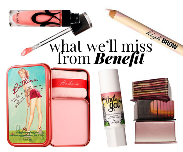 What We're Gonna Miss From Benefit