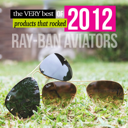 Products That Rocked 2012! Ray-Ban Aviators