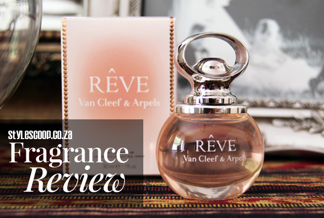 Rêve by Van Cleef & Arpels | Review on www.stylescoopmag.com