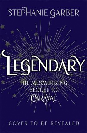 Book Review: Legendary by Stephanie Garber
